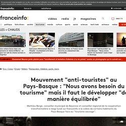 """Mouvement """"anti-touristes"""" au Pays-Basque : """"Nous avons besoin du tourisme"""" mais il faut le développer """"de manière équilibrée"""""""