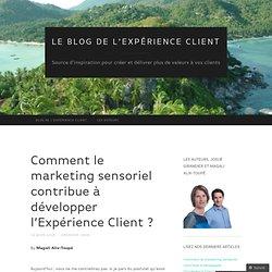 Comment le marketing sensoriel contribue à développer l'Expérience Client ?