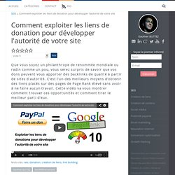 Comment exploiter les liens de donations pour développer l'autorité de votre site - Gauthierbuttez.com