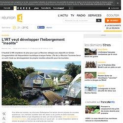 """L'IRT veut développer l'hébergement """"insolite"""""""