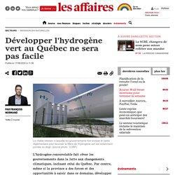 Développer l'hydrogène vert au Québec ne sera pas facile