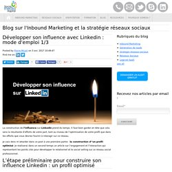Développer son influence avec Linkedin : mode d'emploi 1/3