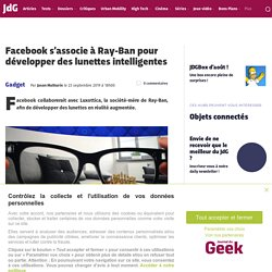 Facebook s'associe à Ray-Ban pour développer des lunettes intelligentes