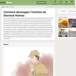 Comment développer l'intuition de Sherlock Holmes