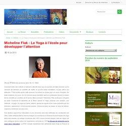 Le Yoga à l'école pour développer l'attention par Micheline Flak - 3e millénaire