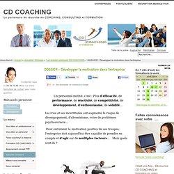 DOSSIER - Développer la motivation dans l'entreprise