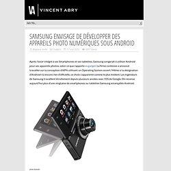 Samsung envisage de développer des appareils photo numériques sous Android