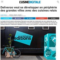 Deliveroo veut se développer en périphérie des grandes villes avec des cuisines relais