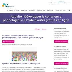 Activité : Développer la conscience phonologique à l'aide d'outils gratuits en ligne - TA@l'école
