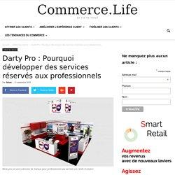Darty Pro : Pourquoi développer des services réservés aux professionnels