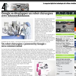 Google va développer un robot chirurgien avec Johnson&Johnson