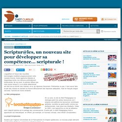 Scriptur@les, un nouveau site pour développer sa compétence... scripturale !