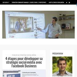 4 étapes pour développer sa stratégie social-média avec Facebook Business