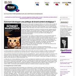 Comment développer une politique de brand content stratégique ?