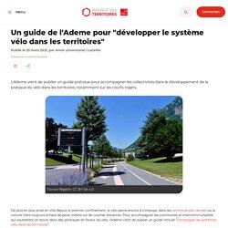 """Un guide de l'Ademe pour """"développer le système vélo dans les territoires"""""""