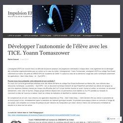 Développer l'autonomie de l'élève avec les TICE. Yoann Tomaszower