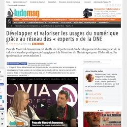 Développer et valoriser les usages du numérique grâce au réseau des « experts » de la DNE