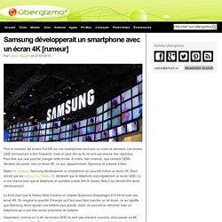 Samsung développerait un smartphone avec un écran 4K [rumeur]