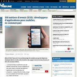 100 métiers d'avenir (5/10) : développeur d'applications pour mobiles, m-commerçant
