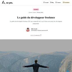 Développeur freelance : Le guide complet en 11 étapes – Alex so yes