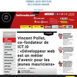 Vincent Pollet, co-fondateur de ICT.I0 :«Développeur web est un métier d'avenir pour les jeunes mauriciens»