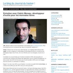 Cédric Moreau, développeur d'outils pour les monnaies libres - Le blog du Journal du hacker !