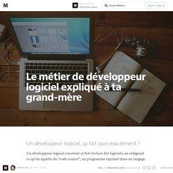 Le métier de développeur logiciel expliqué à ta grand-mère — Officielle France