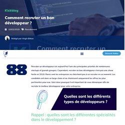 ✅ Comment recruter un bon développeur? - Guide recrutement - Kicklox