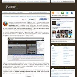 Firefox 10 : Examiner le code avec les outils pour développeurs