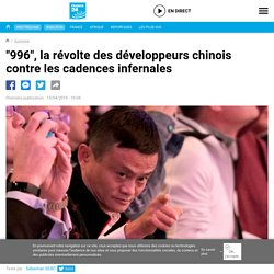 """""""996"""", la révolte des développeurs chinois contre les cadences infernales"""