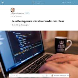 Les développeurs sont devenus des cols bleus — Officielle France