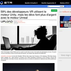 59% des développeurs VR utilisent le moteur Unity, mais les dévs font plus d'argent avec le moteur Unreal