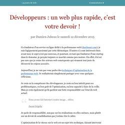 Développeurs: un web plus rapide, c'est votre devoir