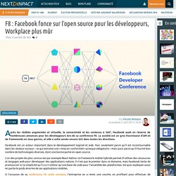 F8 : Facebook fonce sur l'open source pour les développeurs, Workplace plus mûr