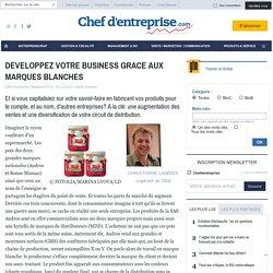 DEVELOPPEZ VOTRE BUSINESS GRACE AUX MARQUES BLANCHES - le guide