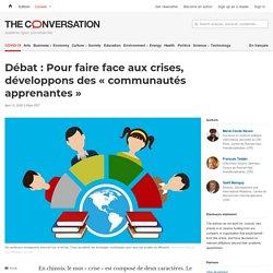 Débat: Pour faire face auxcrises, développons des «communautés apprenantes»