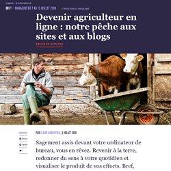 Devenir agriculteur en ligne : notre pêche aux sites et aux blogs - Oui ! Le magazine de la Ruche Qui Dit Oui !