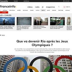 Que va devenir Rio après les Jeux Olympiques ?