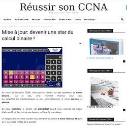 Mise à jour: devenir une star du calcul binaire !