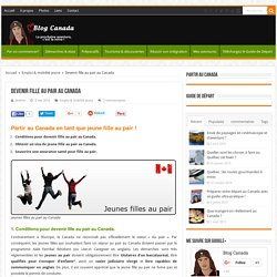 Devenir fille au pair au Canada : comment partir en tant que jeune fille au pair au Canada ?