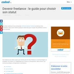 Devenir freelance : le guide pour choisir son statut