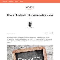 Devenir freelance : et si vous sautiez le pas ? - Viadeo