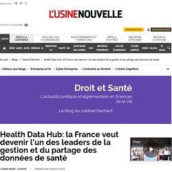 (9)Health Data Hub: la France veut devenir l'un des leaders de la gestion et du partage des données de santé - Cabinet Dechert