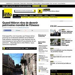 Quand Hébron rêve de devenir patrimoine mondial de l'Unesco - international - toute l'actualité internationale