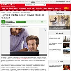 Devenir maître de son clavier ou de sa tablette - 29/10/2014 - LaDepeche.fr
