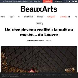 Un rêve devenu réalité : la nuit au musée… du Louvre