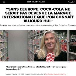 """""""Sans l'Europe, Coca-Cola ne serait pas devenue la marque internationale que l'on connaît aujourd'hui"""""""
