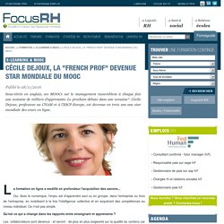 "Cécile Dejoux, la ""french prof"" devenue star mondiale du MOOC - E-learning & MOOc - Focus RH"