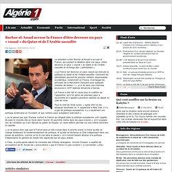 """Bachar al-Assad accuse la France d'être devenue un pays """"vassal"""" du Qatar et de l'Arabie saoudite"""