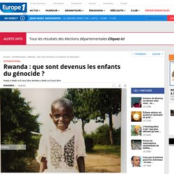Rwanda : que sont devenus les enfants du génocide ?